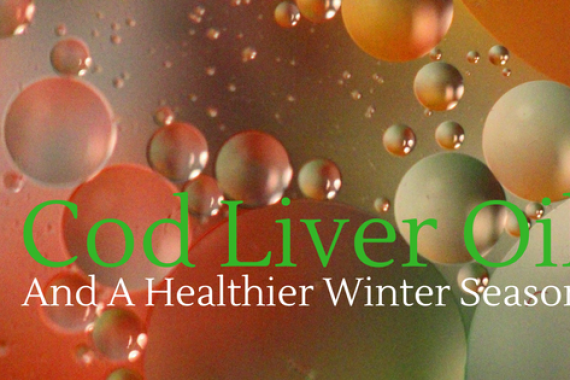 COD LIVER OIL AND A HEALTHIER WINTER SEASON